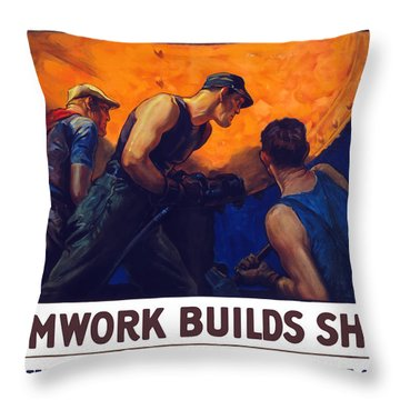 Teamwork Builds Ships Throw Pillow