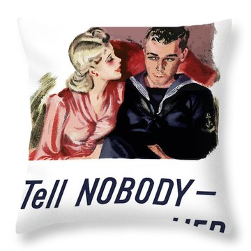 Tell Nobody -- Not Even Her Throw Pillow