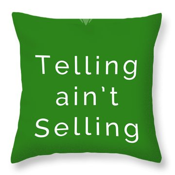 Telling Ain't Selling Throw Pillow by Ike Krieger