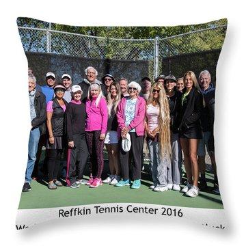 Throw Pillow featuring the photograph Tennis Potluck Group Shot by Dan McManus