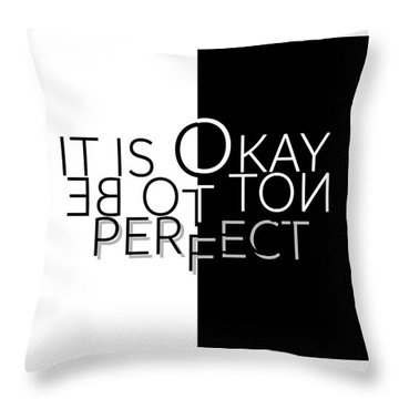 Text Art It Is Okay Not To Be Perfect Throw Pillow
