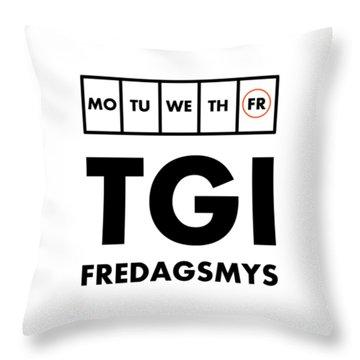 Tgi Fredagsmys Throw Pillow
