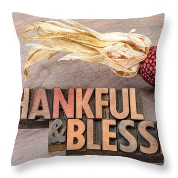 thankful and blessed - Thanksgiving theme Throw Pillow