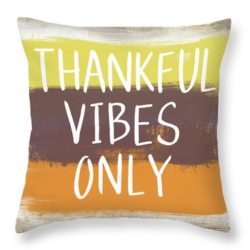 Thankful Vibes Only Sign- Art By Linda Woods Throw Pillow
