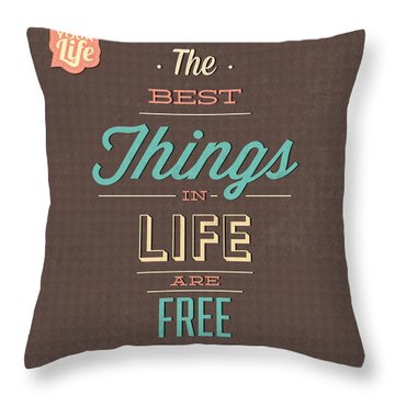 The Best Tings In Life Are Free Throw Pillow