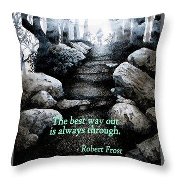 The Best Way Out Throw Pillow