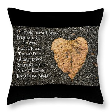 The Decay Of Heart Throw Pillow