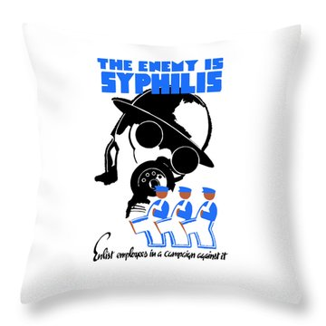 The Enemy Is Syphilis Throw Pillow by War Is Hell Store