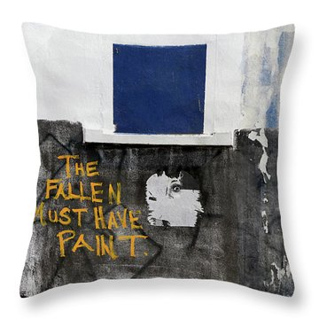 The Fallen Must Have Paint Throw Pillow
