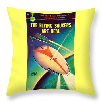 The Flying Saucers Are Real Throw Pillow