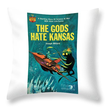 The Gods Hate Kansas Throw Pillow