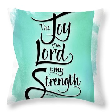 The Joy Of The Lord Throw Pillow
