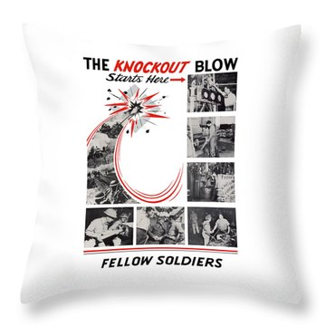 The Knockout Blow Starts Here Throw Pillow by War Is Hell Store
