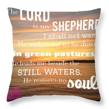 The Lord Is My Shepherd; I Shall Not Throw Pillow