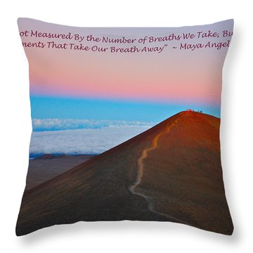The Moments That Take Our Breath Away Throw Pillow