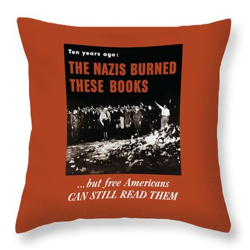 The Nazis Burned These Books Throw Pillow by War Is Hell Store