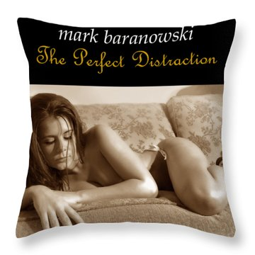 The Perfect Distraction Throw Pillow