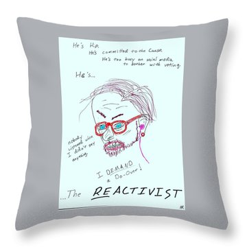 The Reactivist Throw Pillow by David S Reynolds