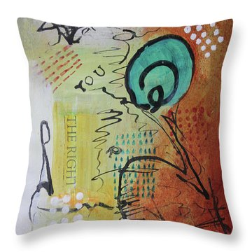 The Right You Throw Pillow