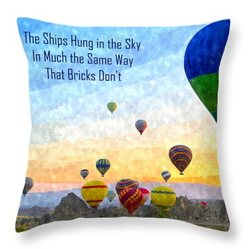 The Ships Hung In The Sky Throw Pillow