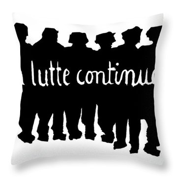 The Struggle Continues Throw Pillow