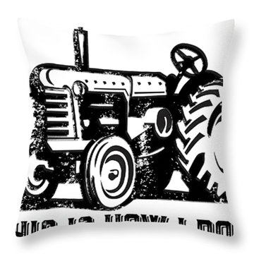 This Is How I Roll Tractor Throw Pillow