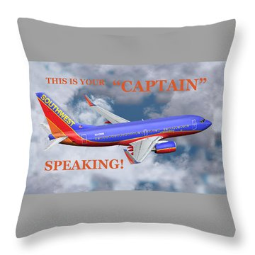 This Is Your Captain Speaking Southwest Airlines Throw Pillow