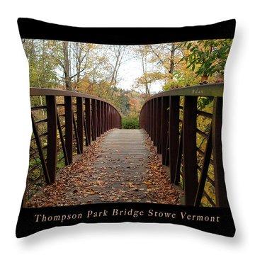 Thompson Park Bridge Stowe Vermont Poster Throw Pillow by Felipe Adan Lerma
