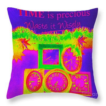 Time Is Precious Throw Pillow