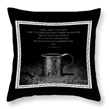 Tin Cup Chalice Lyrics With Wavy Border Throw Pillow by John Stephens