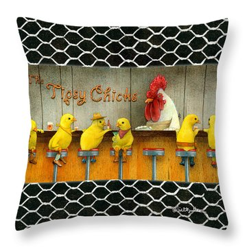Tipsy Chicks... Throw Pillow by Will Bullas