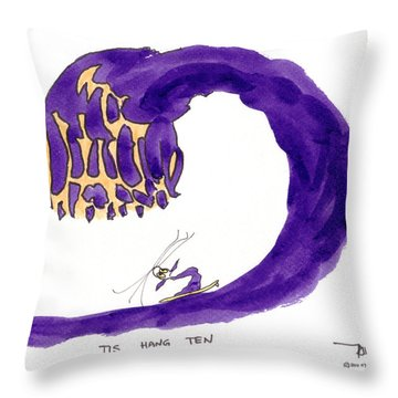 Tis Hang Ten Throw Pillow by Tis Art