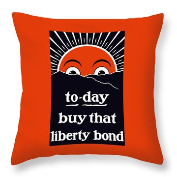 To-day Buy That Liberty Bond Throw Pillow by War Is Hell Store