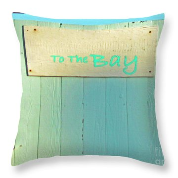 Throw Pillow featuring the photograph To The Bay by Joe Jake Pratt