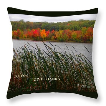 Today I Give Thanks Throw Pillow
