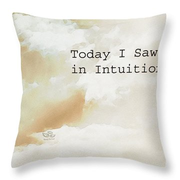 Today I Saw God In Intuition Throw Pillow