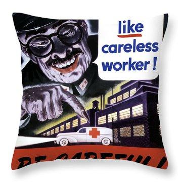 Tojo Like Careless Workers - Ww2 Throw Pillow