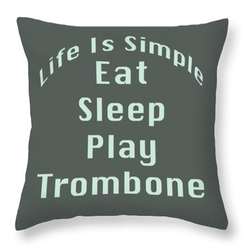 Trombone Eat Sleep Play Trombone 5518.02 Throw Pillow