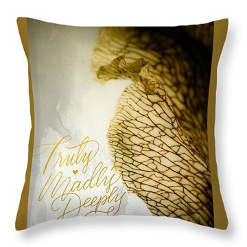 Truly Madly Deeply Throw Pillow