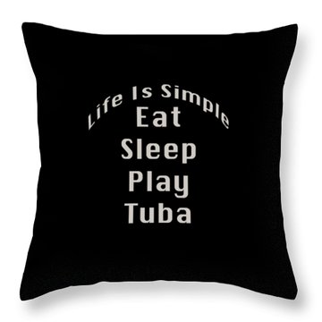 Tuba Eat Sleep Play Tuba 5519.02 Throw Pillow