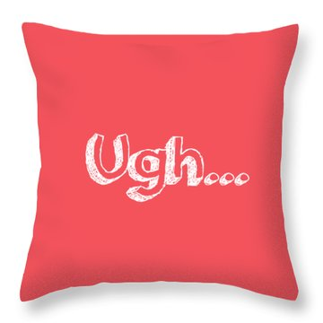 Ugh Throw Pillow by Inspired Arts