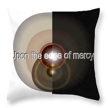 Upon The Edge Of Mercy04 Throw Pillow