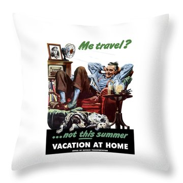 Vacation At Home -- Ww2 Poster Throw Pillow by War Is Hell Store