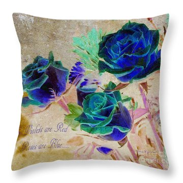 Violets Are Red- Roses Are Blue Throw Pillow