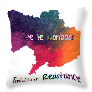Vive Le Donbass Throw Pillow
