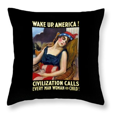 Wake Up America - Civilization Calls Throw Pillow