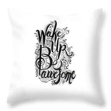 Throw Pillow featuring the drawing Wake Up Be Awesome by Cindy Garber Iverson
