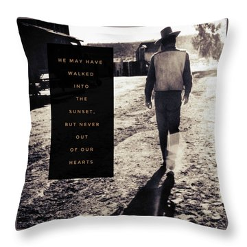 Walked Into The Sunset But Not Out Of Our Heart.  Throw Pillow