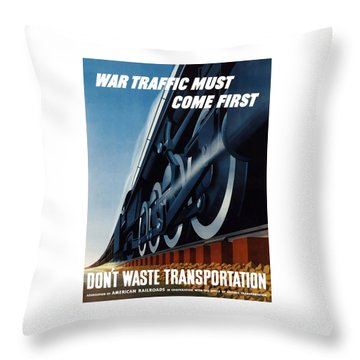 War Traffic Must Come First Throw Pillow