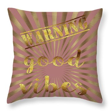 Warning, Good Vibes Typography Throw Pillow by Georgeta Blanaru